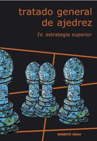 Tratado general de ajedrez- estrategia superior