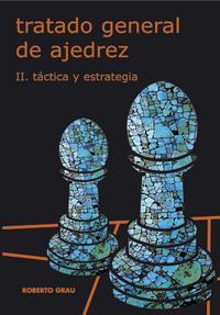 Tratado general de ajedrez-tactiva y estrategia